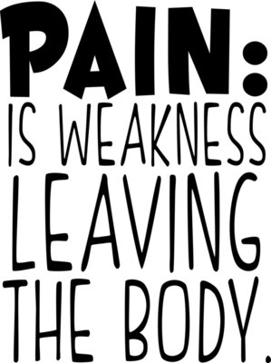 Pain is Weekness