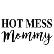 Hot Mess Mommy